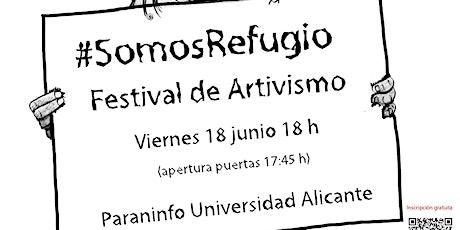 Somos Refugio. Festival de artivismo. entradas