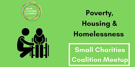 Poverty, Housing & Homelessness  Small Charities Meet-Up tickets