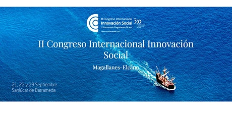 II CONGRESO INTERNACIONAL INNOVACIÓN SOCIAL V CENTENARIO MAGALLANES-ELCANO entradas