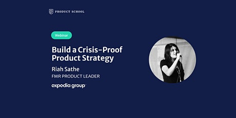 Webinar:Build a Crisis-Proof Product Strategy by fmr Expedia Product Leader tickets