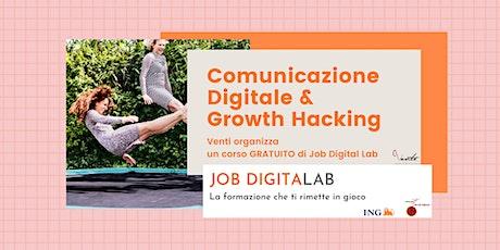 Comunicazione Digitale & Growth Hacking - corso GRATUITO di Job Digital Lab biglietti