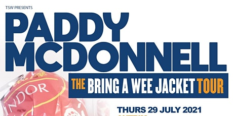 Paddy Mc Donnell- 'Bring a Wee Jacket' Stand Up Tour,  The Townhouse Venue tickets