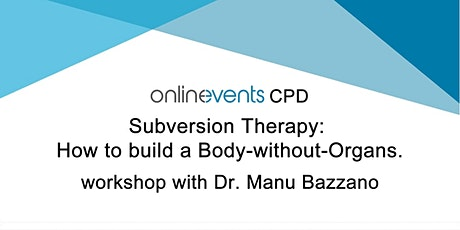 Subversion Therapy: How to build a Body-without-Organs tickets