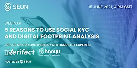 5 Reasons to Use Social KYC and Digital Footprint Analysis tickets