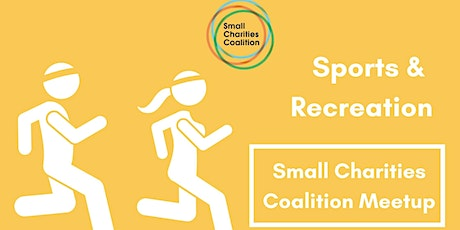 Sports and Recreation Small Charities Meet-Up tickets