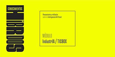 Conocimientos Híbridos: IndustrIA // TICBox entradas