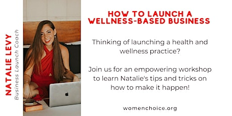 How to Launch a Wellness-Based Business tickets