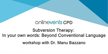 Subversion Therapy: In your own words; Beyond Conventional Language tickets