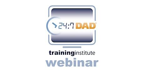 Webinar Training: 24/7 Dad® - Tuesday, August 31st, 2021 tickets