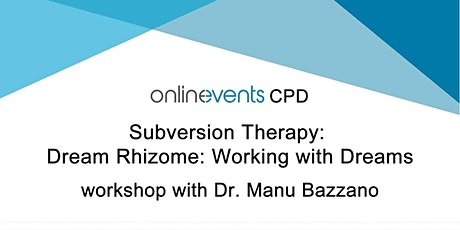 Subversion Therapy: Dream Rhizome; Working with Dreams tickets