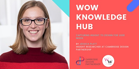 WoW Knowledge Hub - Capturing Insight to Design for User Needs tickets