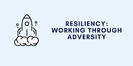 Resiliency - Working Through Adversity tickets