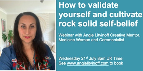 How to validate yourself and cultivate rock solid self-belief tickets