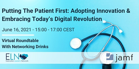 Putting The Patient First: Embracing Today's Digital Revolution tickets