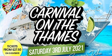 Rescheduled- JUST VIBEZ SUMMER TIME BOAT PARTY! - Carnival on the Thames tickets