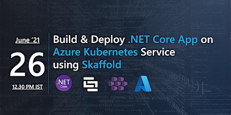 Deploy Dotnet core App  on AKS using Skaffold  - Learn2Win Series tickets