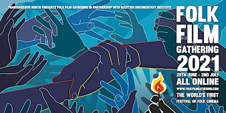 Folk Film Gathering 2021 (online) tickets