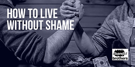 How to Live Without Shame (abandofbrothers) tickets