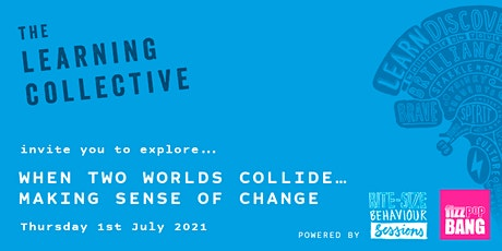 When Two Worlds Collide...Making Sense of Change tickets