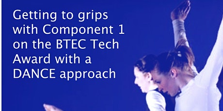 Getting to grips with Component 1 of the BTEC Tech Award Level 1 / 2 DANCE tickets