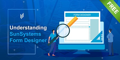 How to use SunSystems Form Designer to amend your screens