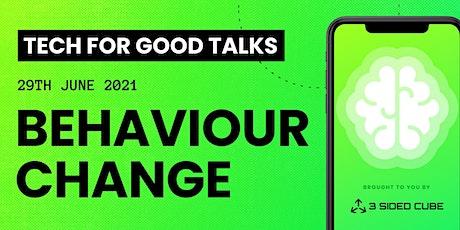 Tech For Good Talks: Behaviour Change tickets