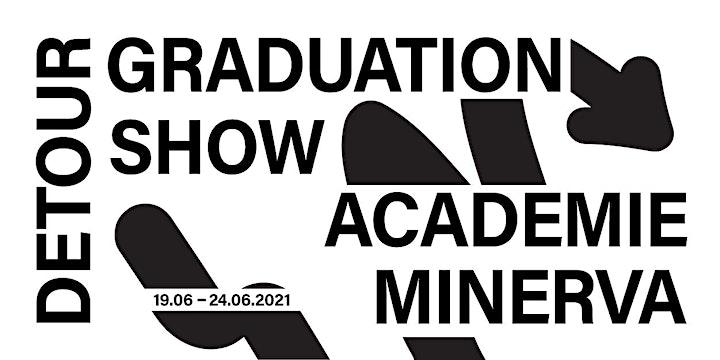 Graduation Show 2021 - Academie Minerva - DETOUR image