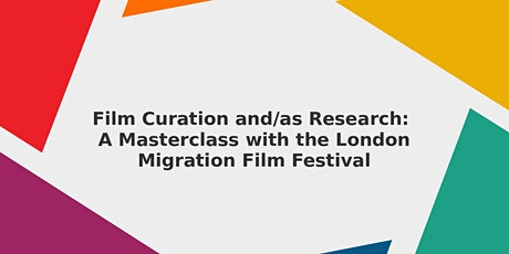 Film Curation & Research: A Masterclass with London Migration Film Festival tickets