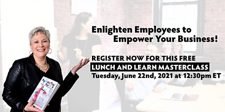 Enlighten Employees to Empower Your Business tickets