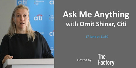Ask Me Anything with Ornit Shinar  (Citi) & TheFactory tickets