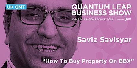 How To Buy Property On BBX - Saviz Savisyar - BizSpot tickets
