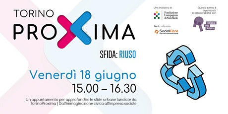 TorinoProxima | Sfida: Riuso biglietti