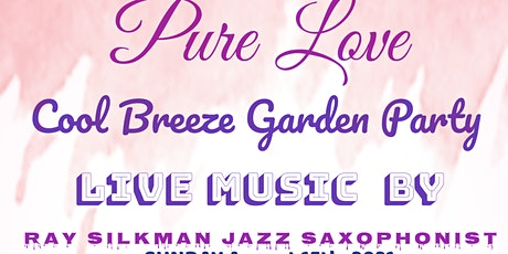 """Pure Love PRESENTS """"Cool Breeze""""Garden Party tickets"""