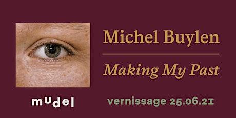 Vernissage 'Michel Buylen. Making My Past' tickets