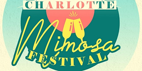 Charlotte Mimosa Festival 2021 presented by Crown Point Kitchens tickets