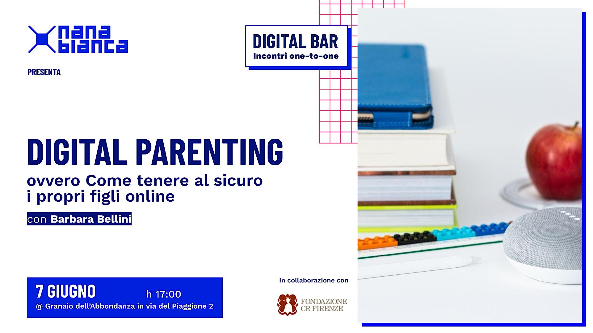 Digital Bar: DIGITAL PARENTING ovvero come tenere al sicuro i propri figli