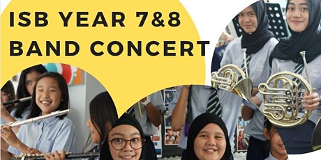 ISB Year 7 & 8 Band Concert 2 (For Year 8 Parents & Friends) - 7.45pm Start tickets