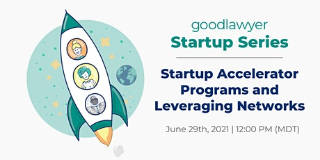 [Startup Series] Startup Accelerator Programs and Leveraging Networks tickets