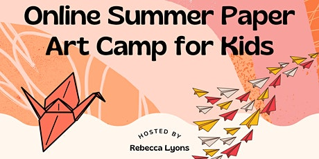 Online Summer Paper Art Camp for Kids tickets