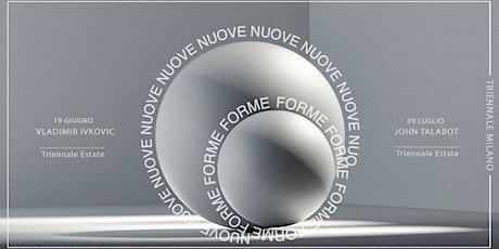 Nuove Forme | Triennale Milano con John Talabot | Evento a pagamento tickets
