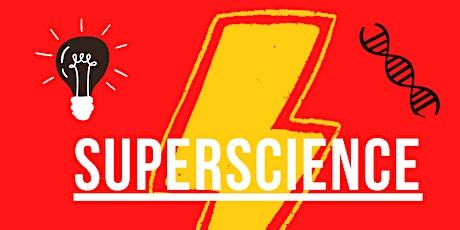 Superscience (activité petite-enfance  0 à 6 ans) billets