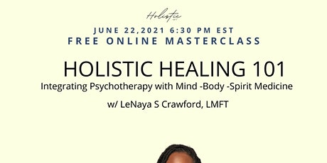 FREE MASTERCLASS: HOLISTIC HEALING - A science and soul approach to healing tickets
