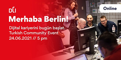 Merhaba Berlin! Dijital kariyerini bugün başlat. - Turkish Community Event tickets