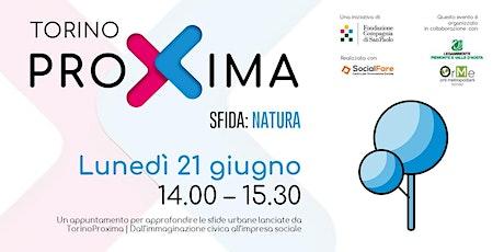 TorinoProxima | Sfida: Natura biglietti