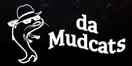 SOLD OUT: Da Mudcats tickets