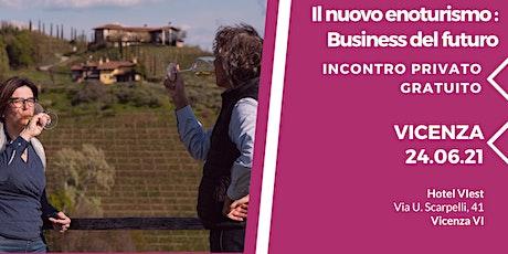 IL NUOVO ENOTURISMO: BUSINESS DEL FUTURO biglietti