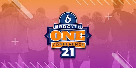 "2021 BRDG YTH ""ONE"" Conference tickets"