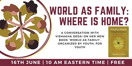 World As Family - Where is home? Organized by Youth, for Youth tickets