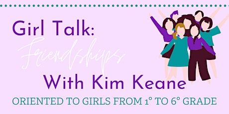 Let's 'Girl Talk' about Friendships Tickets