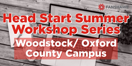 Head Start Summer Workshop Series: Woodstock/Oxford County Campus tickets